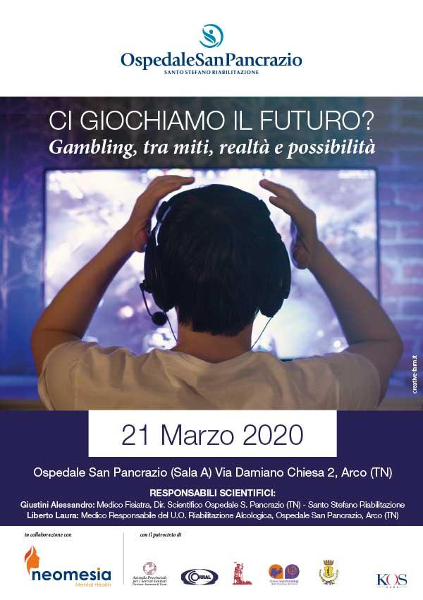 21 marzo 2020 - Convegno ECM: Ci giochiamo il futuro? Gambling, tra miti realtà e possibilità. Arco (TN)